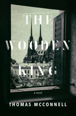 book cover of Dr. Thomas McConnell's The Wooden King, a novel set in WWII Czechoslovakia