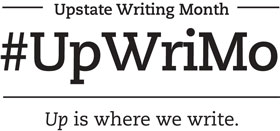 Upstate Writing Month #UpWriMo Up is where we write.