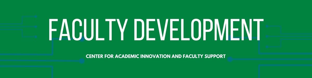 Faculty Development Center for Academic Innovation and Faculty Support